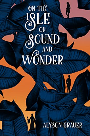 On The Isle Of Sound ANd Wonder By Alyson Grauer Cover Image