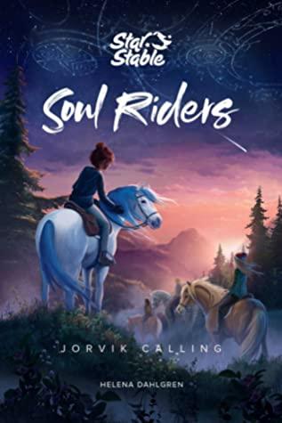 Soul riders- Jorvik calling by Helena Dahlgren