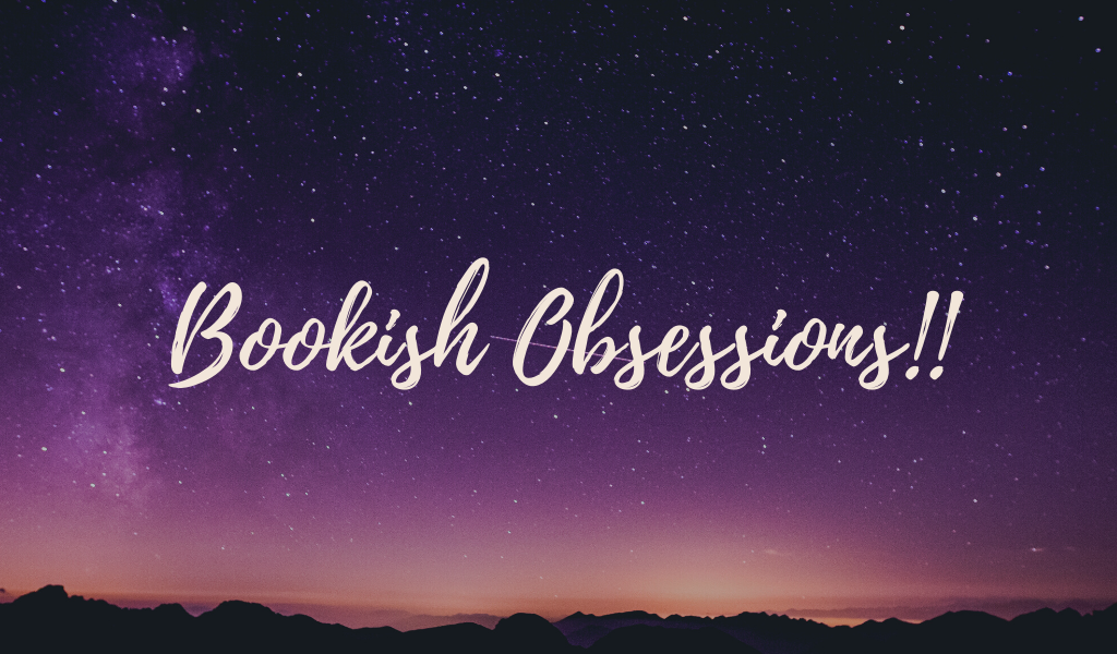 bookish obsessions